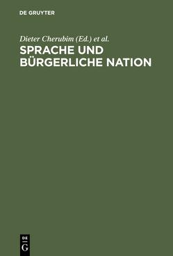Sprache und bürgerliche Nation von Cherubim,  Dieter, Grosse,  Siegfried, Mattheier,  Klaus J.