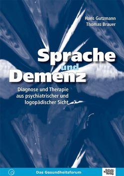 Sprache und Demenz von Brauer,  Thomas, Gutzmann,  Hans