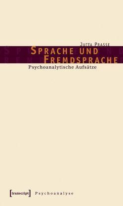 Sprache und Fremdsprache von Prasse,  Jutta, Rath,  Claus-Dieter