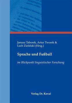 Sprache und Fußball von Taborek,  Janusz, Tworek,  Artur, Zielinski,  Lech
