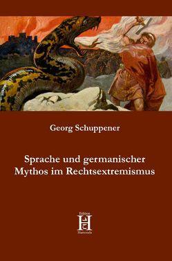Sprache und germanischer Mythos im Rechtsextremismus von Schuppener,  Georg