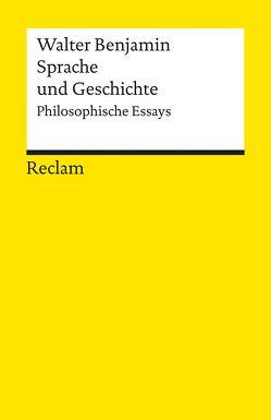 Sprache und Geschichte von Adorno,  Theodor W., Benjamin,  Walter, Tiedemann,  Rolf