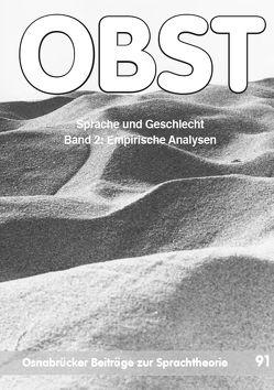 Sprache und Geschlecht. Band 2: Empirische Analysen von Reisigl,  Martin, Spieß,  Constanze