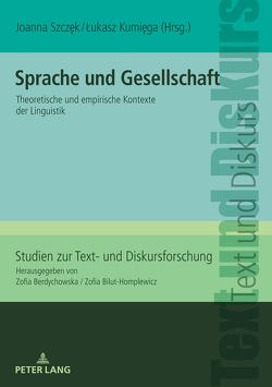 Sprache und Gesellschaft von Kumiega,  Lukasz, Szczęk,  Joanna