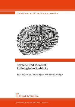 Sprache und Identität – Philologische Einblicke von Grotek,  Edyta, Norkowska,  Katarzyna