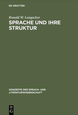 Sprache und ihre Struktur von Fritz,  Gerd, Klinke,  Wolfgang, Langacker,  Ronald W.