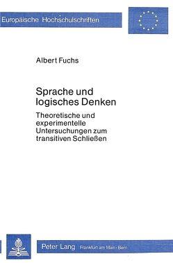Sprache und logisches Denken von Fuchs,  Albert