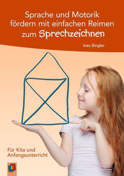 Sprache und Motorik fördern mit einfachen Reimen zum Sprechzeichnen von Bingler,  Ines