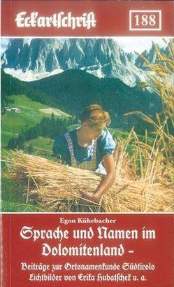 Sprache und Namen im Dolomitenland von Kühebacher,  Egon