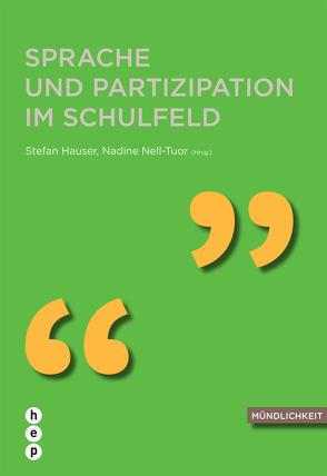 Sprache und Partizipation im Schulfeld von Hauser,  Stefan, Nell-Tuor,  Nadine