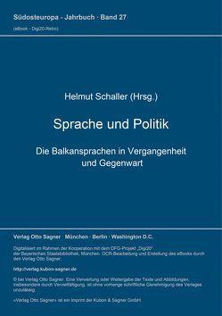 Sprache und Politik. Die Balkansprachen in Vergangenheit und Gegenwart von Gesemann,  Wolfgang, Haralampieff,  Kyrill, Schaller,  Helmut