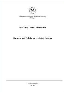 Sprache und Politik im vereinten Europa von Holly,  Werner, Neuss,  Beate