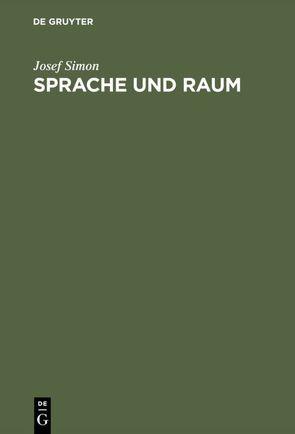 Sprache und Raum von Simon,  Josef