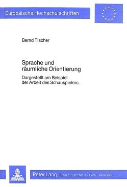 Sprache und räumliche Orientierung von Tischer,  Bernd
