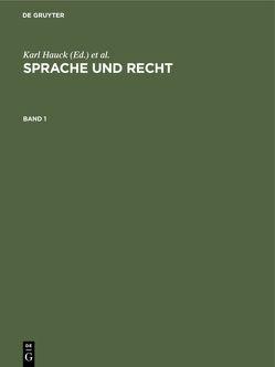 Sprache und Recht von Hauck,  Karl, Hüpper,  Dagmar, Kroeschell,  Karl, Olberg,  Gabriele von, Sonderegger,  Stefan
