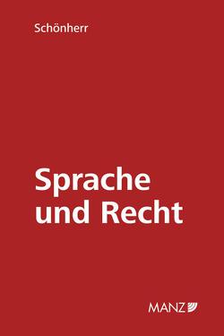 Sprache und Recht von Barfuss,  Walter, Schönherr,  Fritz