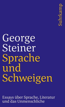 Sprache und Schweigen von Kaun,  Axel, Steiner,  George