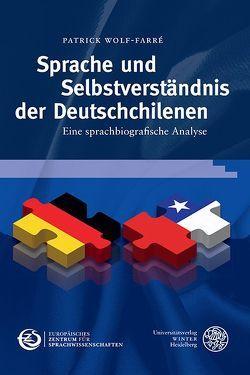 Sprache und Selbstverständnis der Deutschchilenen von Wolf-Farré,  Patrick