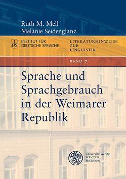 Sprache und Sprachgebrauch in der Weimarer Republik von Mell,  Ruth M., Seidenglanz,  Melanie