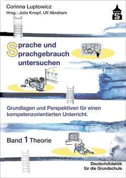 Sprache und Sprachgebrauch untersuchen von Abraham,  Ulf, Knopf,  Julia, Luptowicz,  Corinna