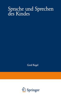 Sprache und Sprechen des Kindes von Kegel,  Gerd