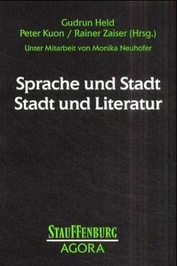 Sprache und Stadt – Stadt und Literatur von Held,  Gudrun, Kuon,  Peter, Zaiser,  Rainer
