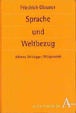 Sprache und Weltbezug von Glauner,  Friedrich