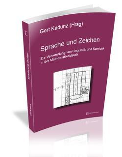 Sprache und Zeichen von Kadunz,  Gert