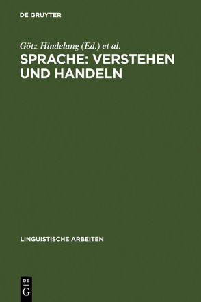 Sprache: Verstehen und Handeln von Hindelang,  Götz, Linguistisches Kolloquium 15,  1980,  Münster,  Westfalen, Zillig,  Werner