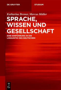 Sprache, Wissen und Gesellschaft von Bremer,  Katharina, Müller,  Marcus