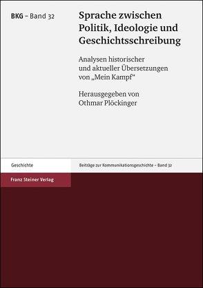 Sprache zwischen Politik, Ideologie und Geschichtsschreibung von Plöckinger,  Othmar