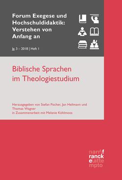 Biblische Sprachen im Theologiestudium von Fischer,  Stefan, Heilmann,  Jan, Köhlmoos,  Melanie, Wagner,  Thomas