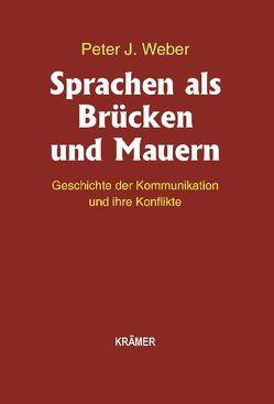 Sprachen als Brücken und Mauern von Weber,  Peter J