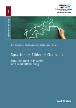Sprachen – Bilden – Chancen: Sprachbildung in Didaktik und Lehrkräftebildung von Caspari,  Daniela, Jostes,  Brigitte, Lütke,  Beate