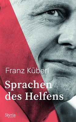 Sprachen des Helfens von Küberl,  Franz