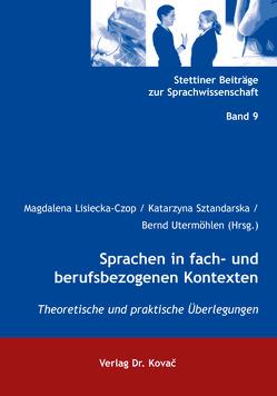 Sprachen in fach- und berufsbezogenen Kontexten von Lisiecka-Czop,  Magdalena, Sztandarska,  Katarzyna, Utermöhlen,  Bernd