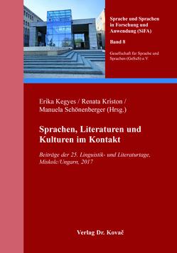Sprachen, Literaturen und Kulturen im Kontakt von Kegyes,  Erika, Kriston,  Renata, Schönenberger,  Manuela