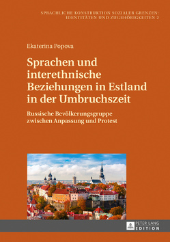Sprachen und interethnische Beziehungen in Estland in der Umbruchszeit von Popova,  Ekaterina