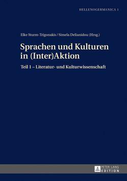 Sprachen und Kulturen in (Inter)Aktion von Delianidou,  Simela, Sturm-Trigonakis,  Elke