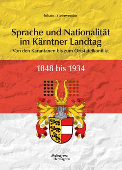 Sprachen und Nationalitäten im Kärntner Landtag 1848 bis 1934 von Steinwender,  Johann