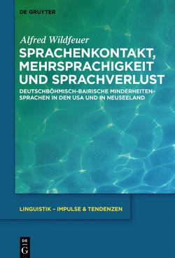 Sprachenkontakt, Mehrsprachigkeit und Sprachverlust von Wildfeuer,  Alfred