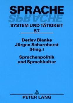 Sprachenpolitik und Sprachkultur von Blanke,  Detlev, Scharnhorst,  Jürgen