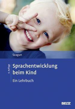 Sprachentwicklung beim Kind von Szagun,  Gisela