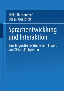 Sprachentwicklung und Interaktion von Hausendorf-Ruther,  Heiko, Quasthoff,  Uta M