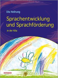 Sprachentwicklung und Sprachförderung von Hellrung,  Uta