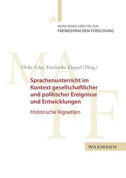 Sprachenunterricht im Kontext gesellschaftlicher und politischer Ereignisse und Entwicklungen von Eder,  Ulrike, Klippel,  Friederike