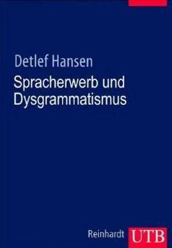 Spracherwerb und Dysgrammatismus von Hansen,  Detlef