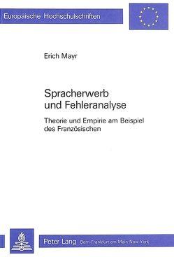 Spracherwerb und Fehleranalyse von Mayr,  Erich