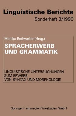 Spracherwerb und Grammatik von Rothweiler,  Monika