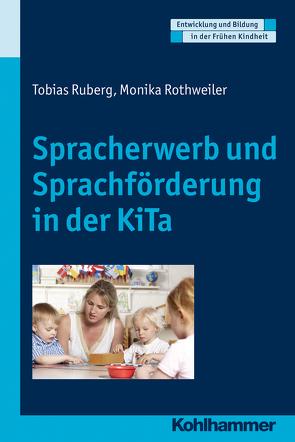 Spracherwerb und Sprachförderung in der KiTa von Gutknecht,  Dorothee, Holodynski,  Manfred, Rothweiler,  Monika, Ruberg,  Tobias, Schöler,  Hermann